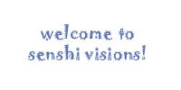 senshi visions!